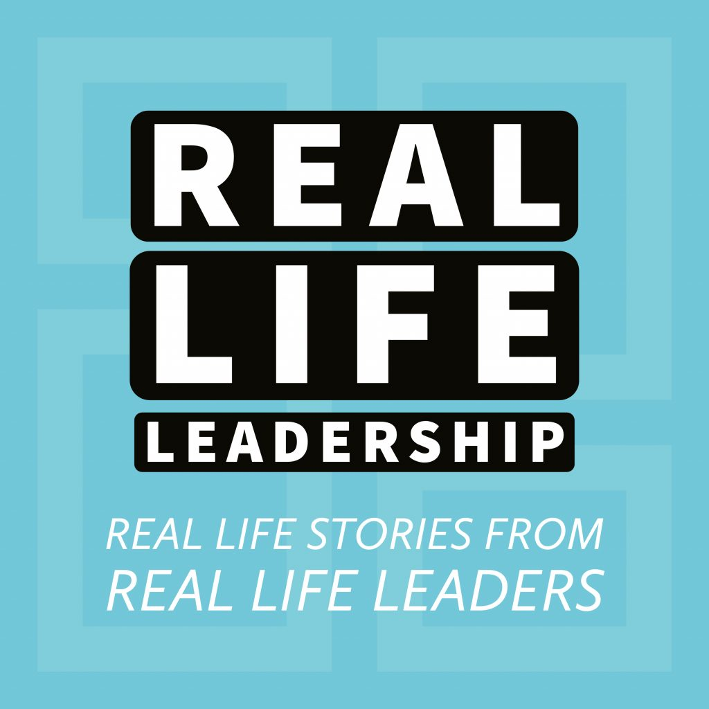 Real Life Leadership Podcast Thumbnail_2